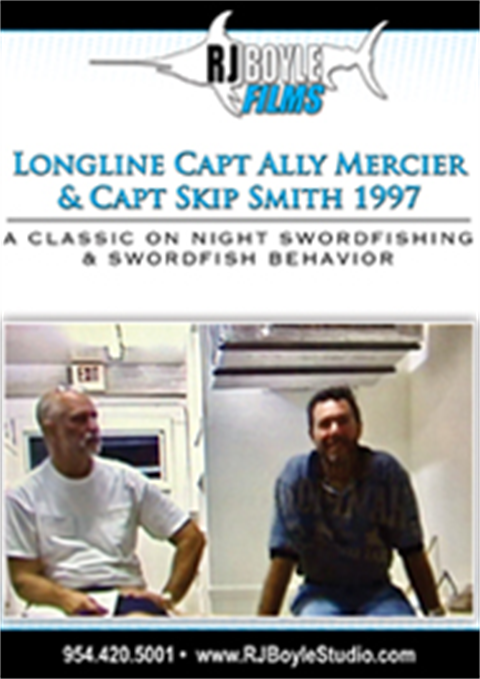 Longline With Capt. Ally Mercier And Capt. Skip Smith 1997  (1 hour 40 Minutes)
