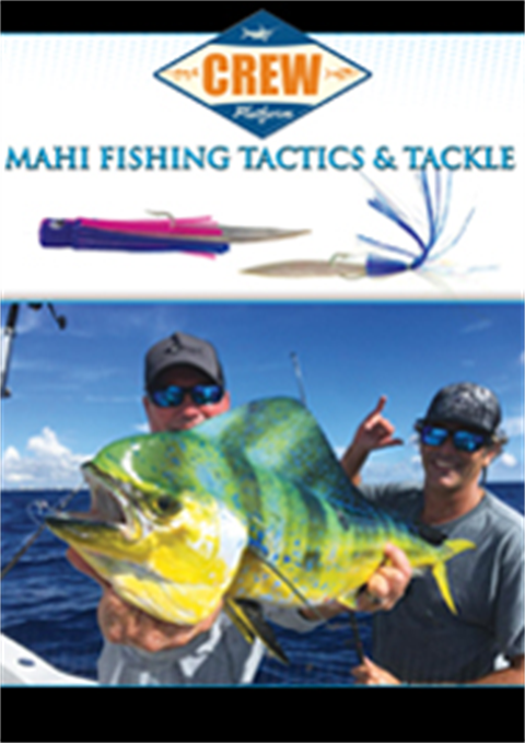 Mahi Fishing Tactics and Tackle