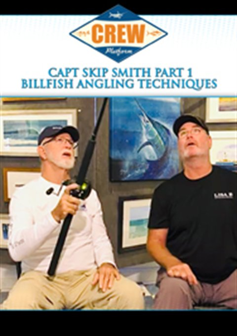 Capt Skip Smith Part 1 Billfish Angling Techniques