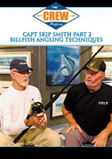 Capt Skip Smith Part 2 Billfish Angling Techniques